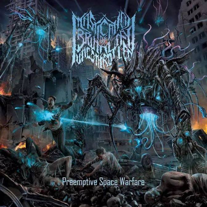 Mastication Of Brutality Uncontrolled Preemptive Space Warfare Album Review 7/10