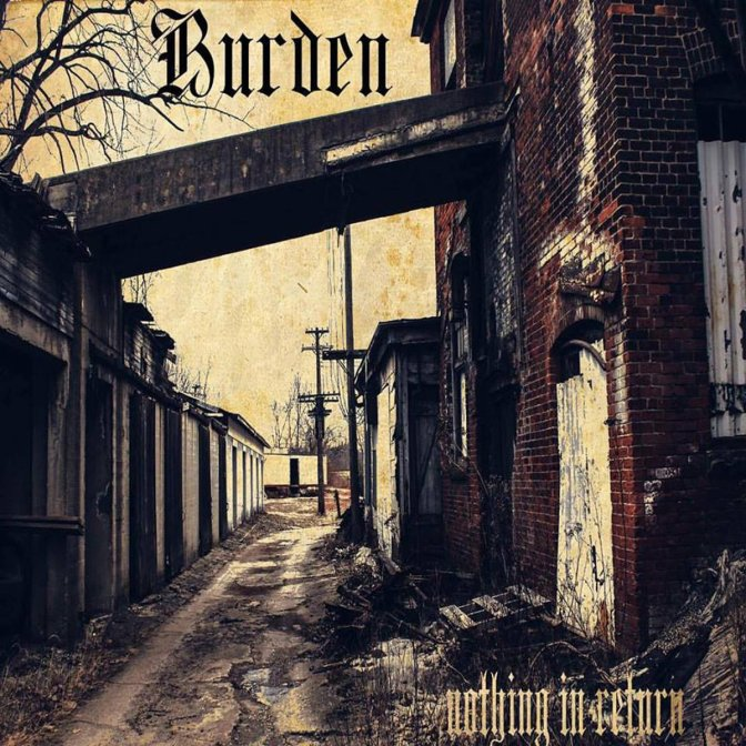 Streaming Nothing In Return  full E.P. from Burden